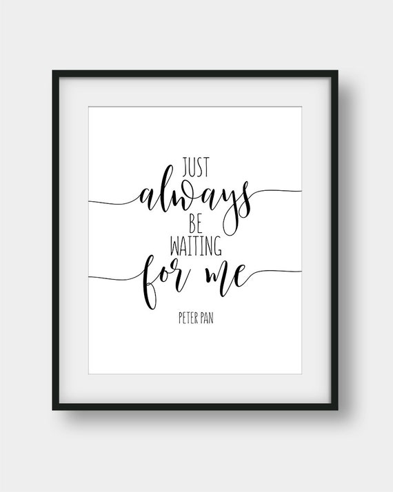 60 Off Just Always Be Waiting For Me Print Peter Pan Quote Etsy