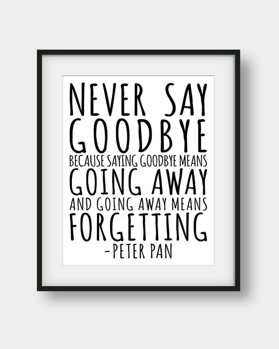 60 Off Never Say Goodbye Because Saying Goodbye Means Going Etsy
