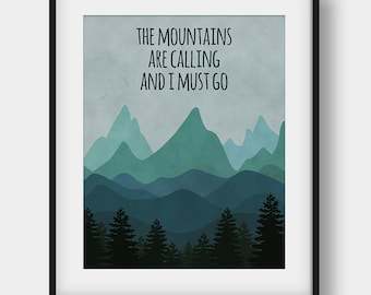 60% OFF The Mountains Are Calling And I Must Go Art, John Muir Quote, Mountains Print, Inspirational Print, Teal Wall Decor, Office Decor