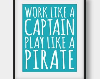 60% OFF Work Like A Captain Play Like A Pirate Print, Nursery Print, Kids Room Decor, Blue Teal Wall Decor, Nautical Decor, Boys Room Decor