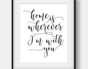 60% OFF Home Is Wherever I'm With You Print, Anniversary Gift, Printable Art, House Warming Gift, Calligraphy, Gift For Her, Home Poster