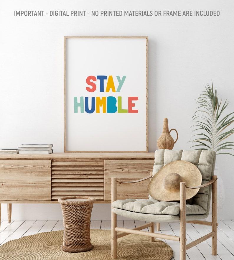 Motivational Kids Room Wall Decor Printable Kids Gift Scandinavian 60/% OFF Stay Humble Inspirational Quote For Kids Nursery Wall Art