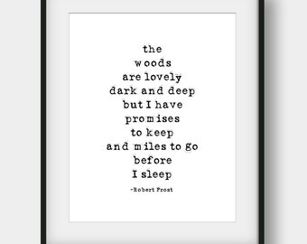 60% OFF The Woods Are Lovely Dark And Deep But I Have Promises To Keep, Robert Frost Quote, Literary Quote, Poetry, Printable Poem Quote