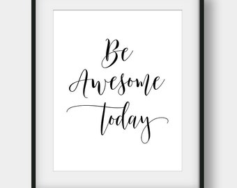 60% OFF Be Awesome Today, Motivational Quote, Calligraphy Print, Typography Art, Printable Quote, Modern Wall Decor, Inspirational Print