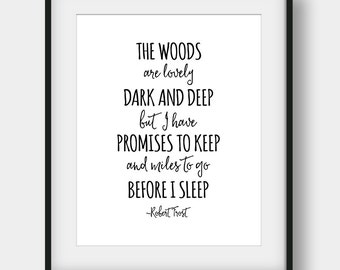 60% OFF The Woods Are Lovely Dark And Deep But I Have Promises To Keep, Robert Frost Quote, Book Quote, Literary Quote, Printable Poem Quote