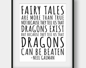 60% OFF Fairy Tales Are More Than True, Neil Gaiman Quote, Literary Quote, Kids room Decor, Neil Gaiman Print, Book Quotes, Teen Room Decor