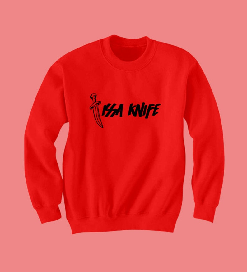 f58a41b530eb Issa Knife Sweatshirt 21 Savage Shirt Slaughter Issa Wife