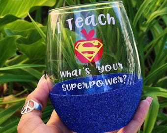 I Teach//What's Your Superpower?//Glitter Dipped//Wine Glass