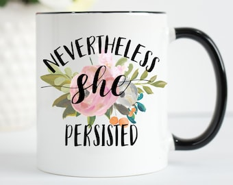 Nevertheless She Persisted Mug, She Persisted Mug, Elizabeth Warren, Let Liz Speak, Women's March, Feminist Mug, Women's Rights, Equality