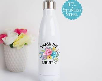 Smash The Patriarchy Water Bottle, Feminist Water Bottle, Feminist Gift, Smash The Patriarchy, Girl Power, International Women's Day