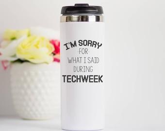 Techweek Stainless Steel Travel Mug, Rehearsal Travel Mug, Actor Actress Travel Mug, Musical Theater Gift, Stage Crew Travel Tumbler