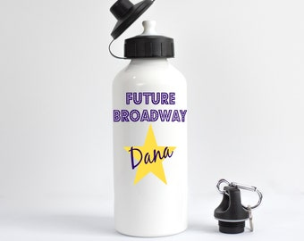 Future Broadway Star Water Bottle, Musical Theater Water Bottle, Gift for Actor, Singer Water Bottle, Rehearsal Water Bottle, Personalized