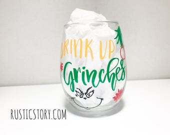 Drink up Grinches • Mr Grinch• Christmas wine glass