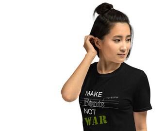 Make Fonts Not War Short-Sleeve Women's T-Shirt typefaces typography graphic designer