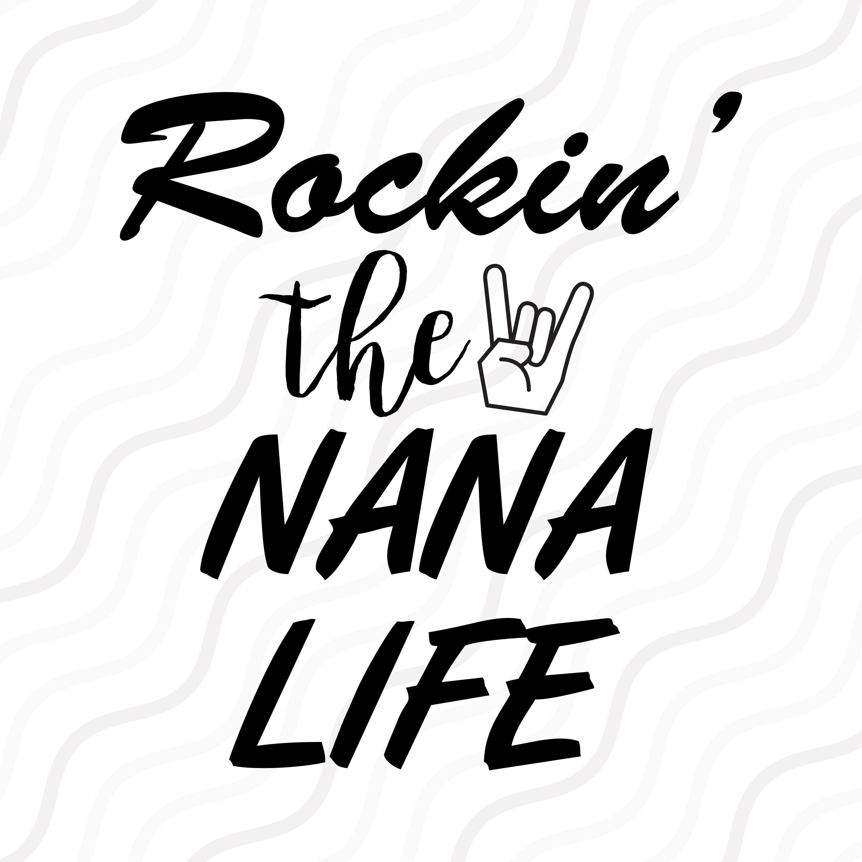 Download Rockin' the Nana Life SVG Grandma Svg Mother Day SVG Cut ...