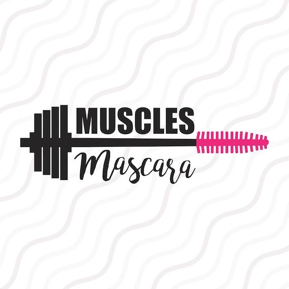 muscles and mascara svg workout svg fitness svg gym svg cut etsy