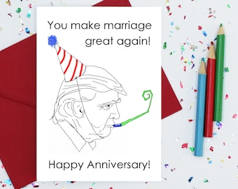 wedding anniversary card - funny anniversary card - card for wife - Donald Trump card - card for husband - political card - boyfriend card