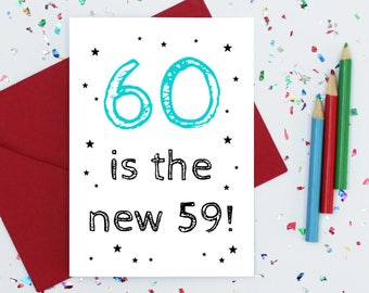 funny 60th birthday card - 60 is the new 59 - humorous birthday card - funny card for him - sarcastic card for men - sixtieth birthday card