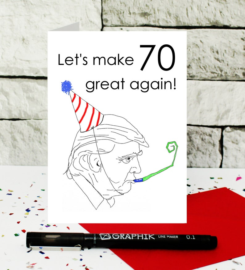70th Birthday Card Donald Trump Funny