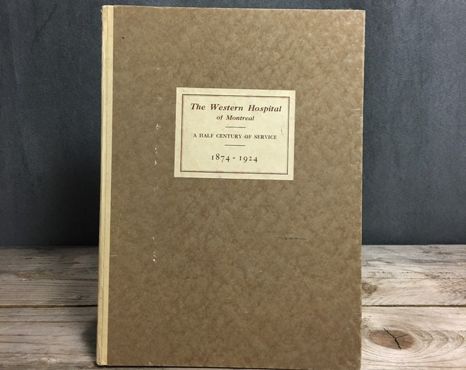 Antique 1929 The Western Hospital of Montreal, A half century of service 1874-1924