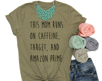 This Mom Runs on Caffeine Target and Amazon Prime // Black Ink // Mom Shirt // Gift for Mom // Caffeine Shirt // This Mom // Mom Life
