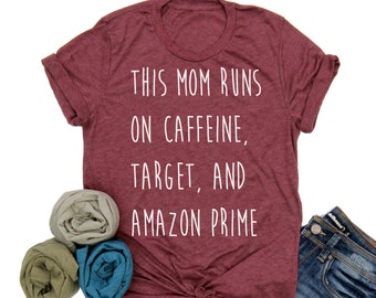 This Mom Runs on Caffeine Target and Amazon Prime // White Ink // Mom Shirt // Gift for Mom // Caffeine Shirt // This Mom // Mom Life