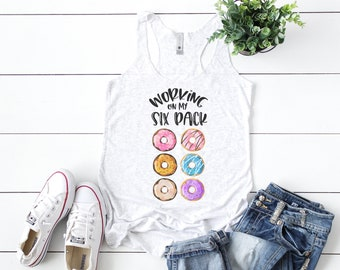 51e36ed174cab5 Working On My Six Pack Donut Tank    Donut Tank    Donut Shirt    Work Out  Shirt    Work Out Tank    Gym Clothes    Funny Work Out Tank
