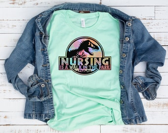 112f9b07062 Nursing is A Walk In The Park Shirt // Nurse // Nurse Shirt // Nurse Gift  // Nurse Graphic Tee // Nurse Life // Jurassic Park // RN