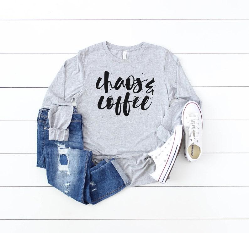 Chaos and Coffee // Chaos & Coffee Long sleeve Shirt // Chaos image 0