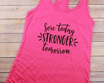 Sore Today, Stronger Tomorrow - Racerback Workout Tank