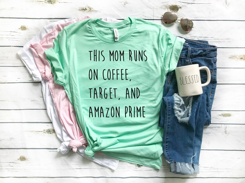 687f2e93be This Mom Runs on Coffee Target and Amazon Prime    Black Ink