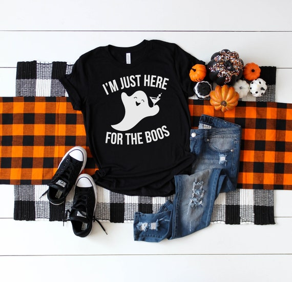 I'm Just Here For The Boos Shirt Halloween Shirt Boos Shirt Wine Shirt Just Here For The Boos Ghost Shirt
