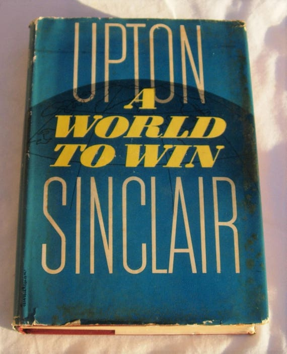 Upton Sinclair A World To Win First Book Club Edition 1946 Etsy