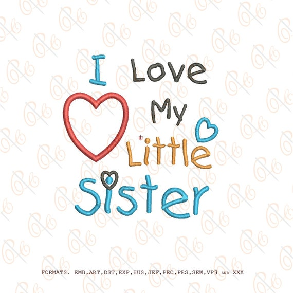 I Love My Little Sister Machine Embroidery Design Etsy