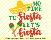 Cinco de mayo svg mexican design clipart no time to siesta svg let 39 s fiesta svg cups sign maracas svg sombrero party hat svg dxf cut file