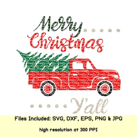 Merry Christmas Yall.Merry Christmas Yall Svg Files For Cricut Silhouette Christmas Tree Svg Girl Boy Christmas Truck Svg Shirt Decal Clipart Design Dxf Cut File
