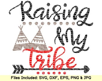 Raising My Tribe svg Family Tribal school team spirit svg bohemian indian arrow aztec teepee svg files for cricut silhouette dxf cut file