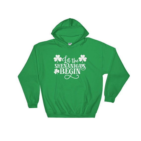 7b12b67dc Let The Shenanigans Begin Unisex Hoodie For St Paddy's | Etsy