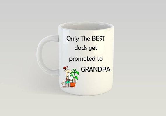 cbb6ce15c79 Mugs ONLY THE BEST DADS GET PROMOTED TO GRANDAD Coffee Tea Mugs Mug ...