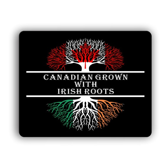 Canadian Grown With Irish Roots Computer Mouse Pad Etsy