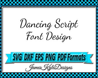 Dancing Script Font Design Files For Use With Your Silhouette Studio Software, DXF Files, EPS Files, SVG Font, Font Cricut instant download