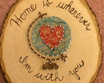"Heart & Globe Wooden Wedding/Anniversary Wall Hanging: ""Home is Wherever I'm With You"""