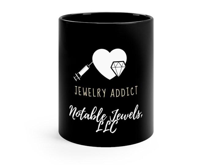 Featured listing image: Jewelry Addict Black mug 11oz