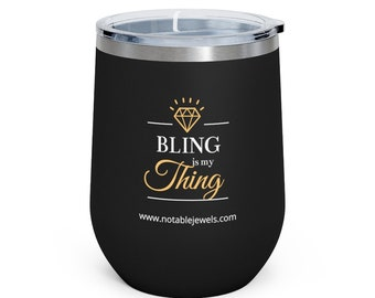 Bling Is My Thing 12oz Insulated Wine Tumbler