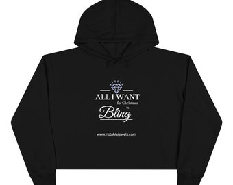 All I Want for Christmas is Bling Crop Hoodie