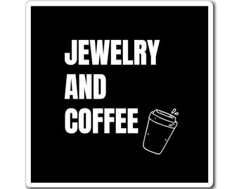 Jewelry and Coffee Magnets