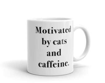 Motivated by cats and caffeine - Mug - Motivation, Inspiration