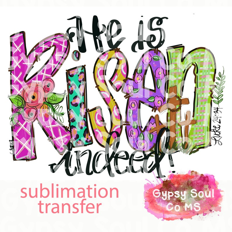 7622bf5e13fed He is Risen sublimation transfer, transfer only, sublimation, ready to press