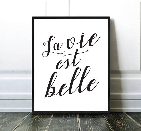La Vie Est Belle Affiche Citation Affiche Francais Quote Print Typography Print Affiche Noir Et Blanc Affiche Typographie