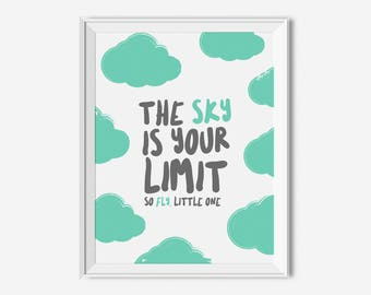 Nursery cloud print, Blue boy nursery print, the sky is the limit, inspirational children's quote, teal nursery art, boy playroom decor